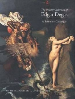 The Private Collection of Edgar Degas: A Summary Catalogue