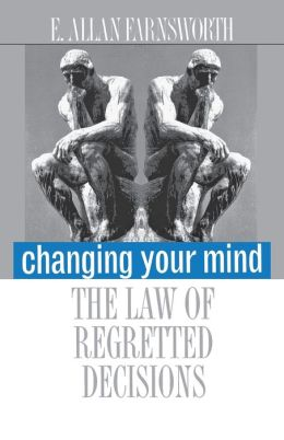 Changing Your Mind: The Law of Regretted Decisions