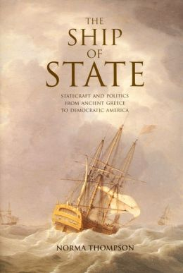 The Ship of State: Statecraft and Politics from Ancient Greece to Democratic America