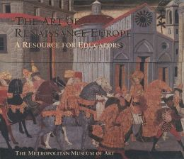 The Art of Renaissance Europe: A Resource for Educators