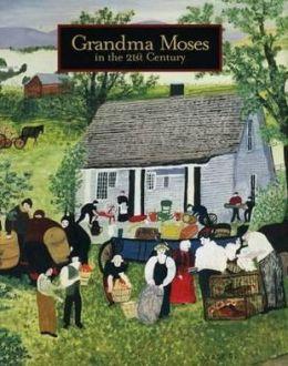 Grandma Moses: in the 21st Century