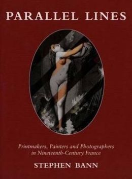 Parallel Lines: Printmakers, Painters, and Photographers in Nineteenth-Century France