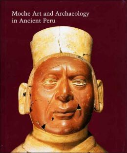 Moche Art and Archaeology in Ancient Peru