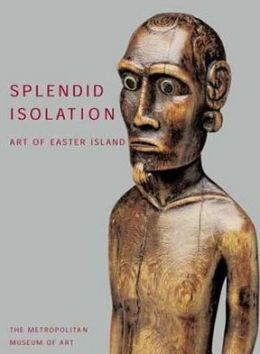 Splendid Isolation: Art of Easter Island