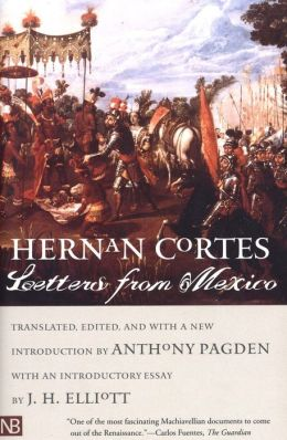 Hernan Cortes - Letters from Mexico