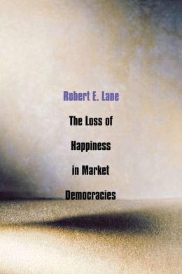 The Loss of Happiness in Market Democracies