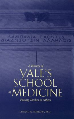 A History of Yale's School of Medicine: Passing Torches to Others