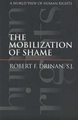 The Mobilization of Shame: A World View of Human Rights