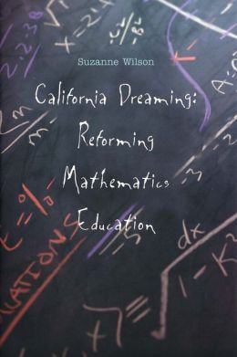 California Dreaming: Reforming Mathematics Education