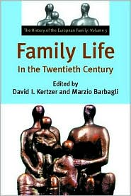 Family Life in the Twentieth Century: The History of the European Family, Volume 3