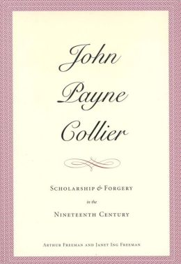 John Payne Collier: Scholarship and Forgery in the Nineteenth Century, Volumes 1 and 2
