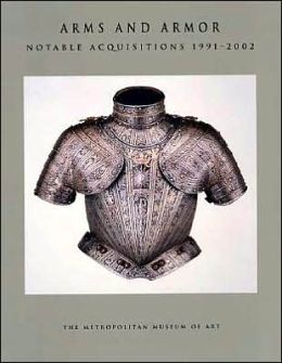Arms and Armor: Notable Acquisitions, 1991-2002