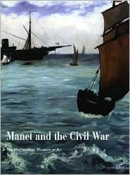 Manet and the American Civil War: The Battle of U. S. S. Kearsarge and the C. S. S. Alabama