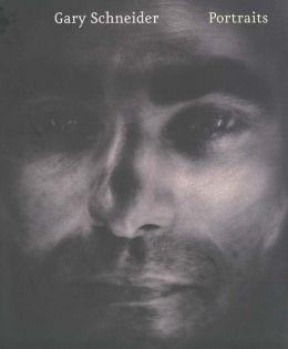 Gary Schneider: Portraits
