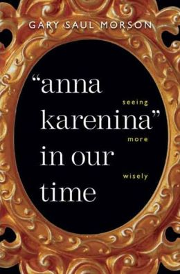 Anna Karenina in Our Time: Seeing More Wisely