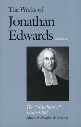 The Works of Jonathan Edwards, Volume 23: The Miscellanies, 1153-1360