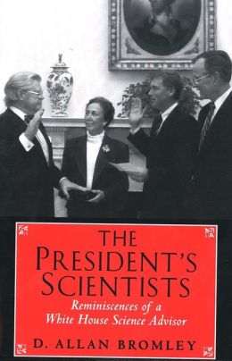 President's Scientists: Reminiscences of a White House Science Advisor