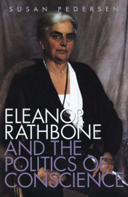 Eleanor Rathbone and the Politics of Conscience