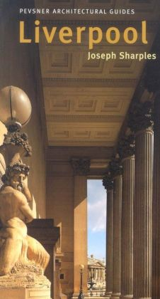 Liverpool: Pevsner City Guide