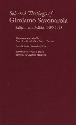 Selected Writings of Girolamo Savonarola: Religion and Politics, 1490-1498