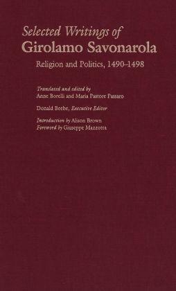 Selected Writings of Girolamo Savonarola: Religion and Politics, 1490-1498