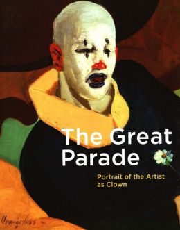 The Great Parade: Portrait of the Artist as Clown