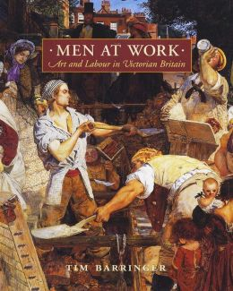 Men at Work: Art and Labour in Victorian Britain