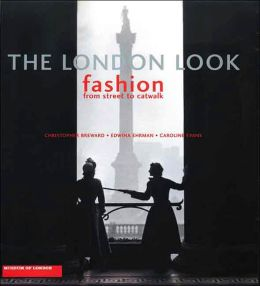 The London Look: Fashion from Street to Catwalk