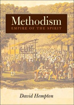 Methodism: Empire of the Spirit