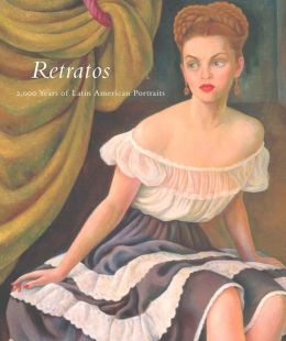 Retratos: 2,000 Years of Latin American Portraits