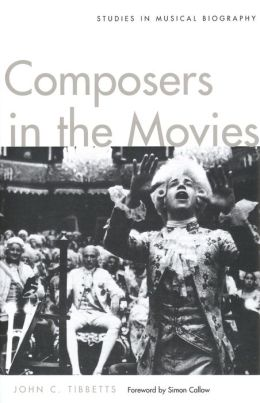 Composers in the Movies: Studies in Musical Biography