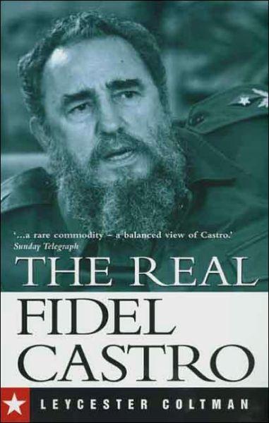 The Real Fidel Castro