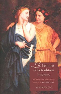 Les femmes et la tradition littéraire: anthologie du Moyen-âge à nos jours. XIXe-XXIe siècles. Seconde partie
