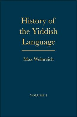 History of the Yiddish Language: Volumes 1 and 2