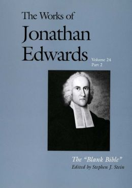 The Works of Jonathan Edwards, Volume 24: The Blank Bible