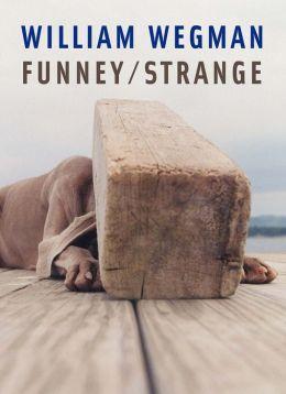 William Wegman: Funney/Strange