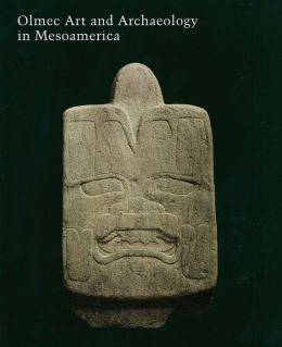 Olmec Art and Archaeology in Mesoamerica