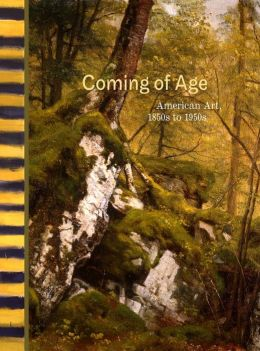 Coming of Age: American Art, 1850s to 1950s