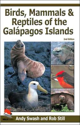 Birds, Mammals, and Reptiles of the Galápagos Islands: An Identification Guide