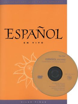 Espanol en Vivo (text w/DVD): Conversations with Native Speakers