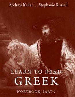 Learn to Read Greek: Workbook, Part 2