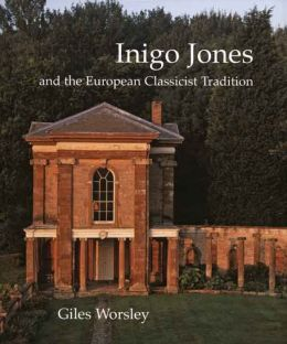 Inigo Jones and the European Classicist Tradition