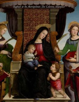 Raphael at the Metropolitan: The Colonna Altarpiece