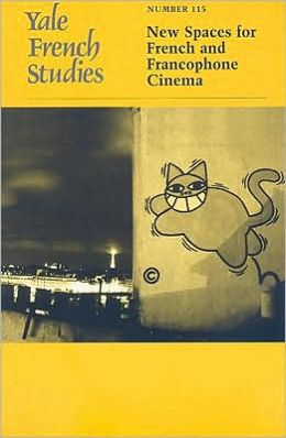 Yale French Studies, Number 115: New Spaces for French and Francophone Cinema