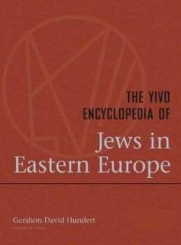 The YIVO Encyclopedia of Jews in Eastern Europe: 2 Volumes