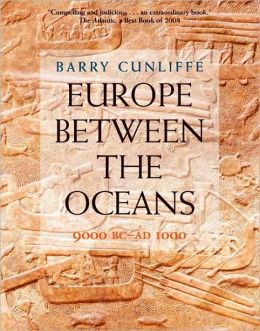 Europe Between the Oceans: 9000 B.C.-A.D. 1000