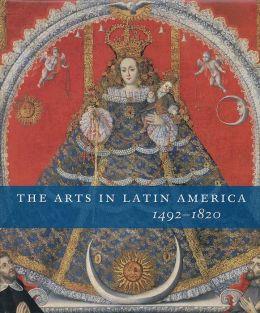 The Arts in Latin America, 1492-1820