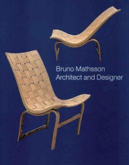 Bruno Mathsson: Architect and Designer