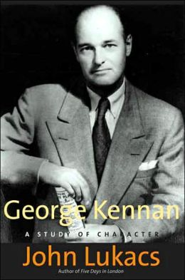 George Kennan: A Study of Character