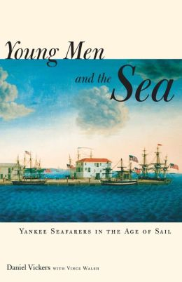 Young Men and the Sea: Yankee Seafarers in the Age of Sail